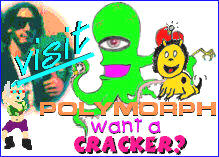 Visit Polymorph Want A Cracker?